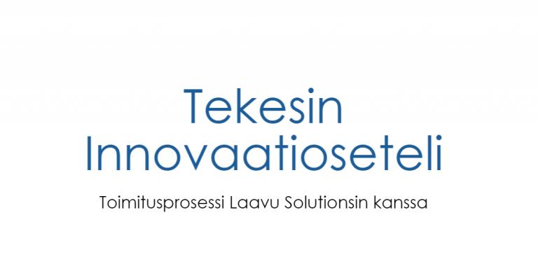Laavusta Tekesin hyväksymä Innovaatioseteli-kumppani
