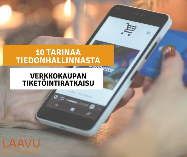 10 tarinaa tiedonhallinnasta - Osa 2: Tavarataloketjun tiketöintiratkaisu