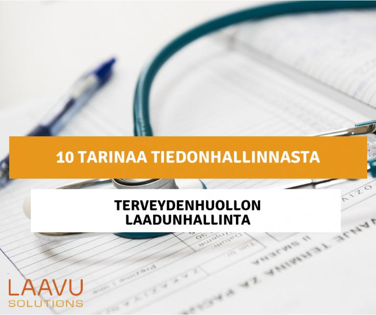 10 tarinaa tiedonhallinnasta - Osa 4: Terveydenhuollon laadunhallinta