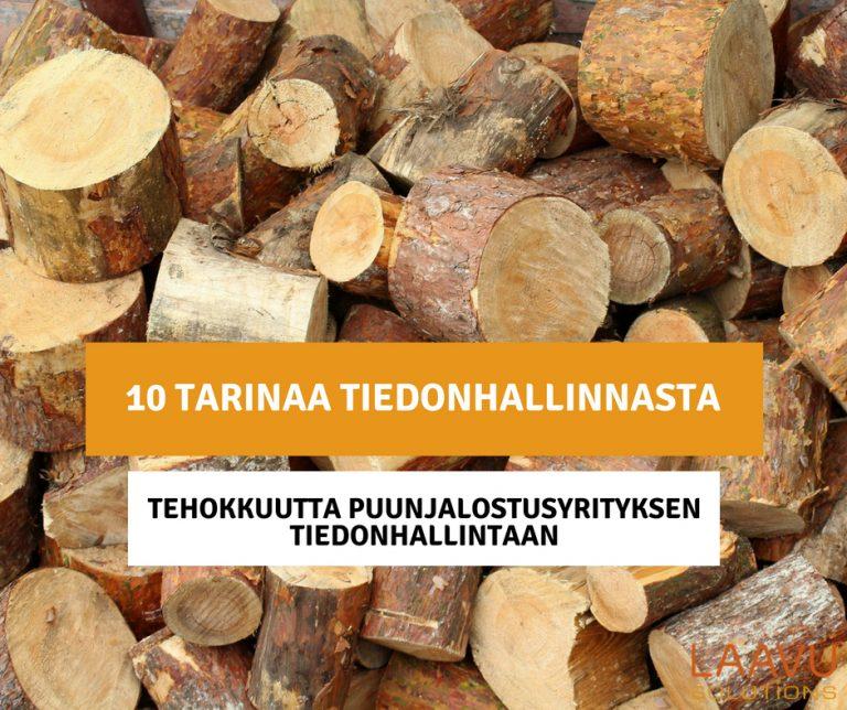 10 tarinaa tiedonhallinnasta - Osa 7: Tehokkuutta puunjalostusyrityksen tiedonhallintaan